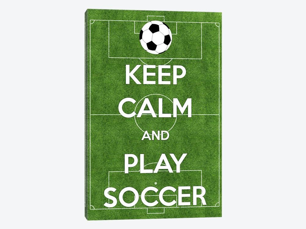 Keep Calm And Play Soccer Canvas Print | Icanvas | Icanvas Pertaining To Keep Calm Canvas Wall Art (Image 14 of 20)