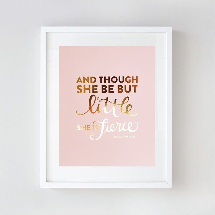 And Though She Be But Little She Is Fierce | Quote Wall Art | A Within Though She Be But Little She Is Fierce Wall Art (View 4 of 10)