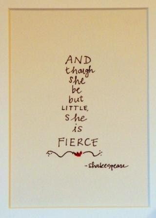 And Though She Be But Little, She Is Fierce Wall Art | Walls, Wisdom Within Though She Be But Little She Is Fierce Wall Art (View 6 of 10)