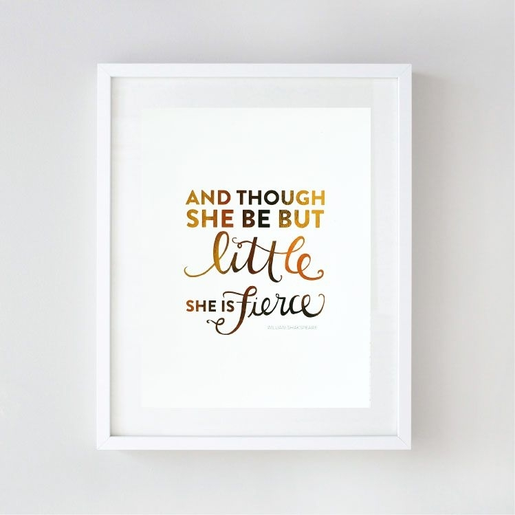 Featured Image of Though She Be But Little She Is Fierce Wall Art