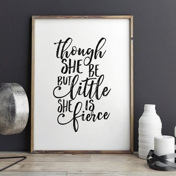 Best And Though She Be But Little Quote Products On Wanelo In Though She Be But Little She Is Fierce Wall Art (View 7 of 10)