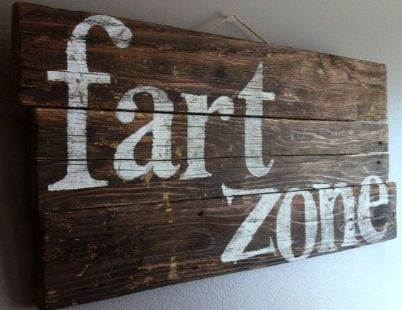 "Funny, Humorous Quote ""fart Zone"" Reclaimed Wood Rustic Wall Art Regarding Rustic Wall Art (Photo 3 of 10)"