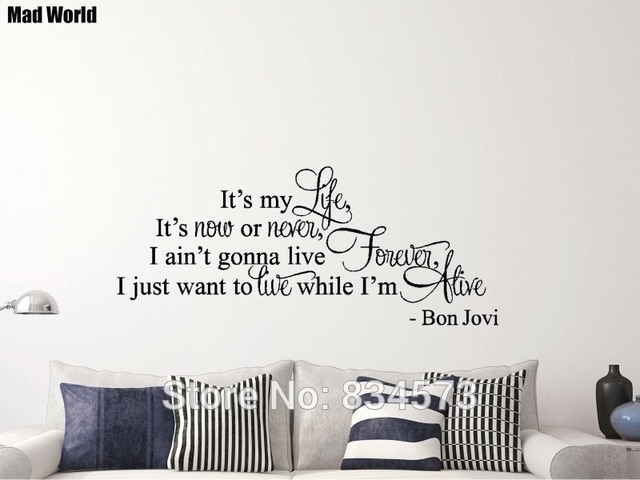 Mad World Its My Life Live Forever Song Lyric Wall Art Stickers Wall Within Song Lyric Wall Art (Image 5 of 10)
