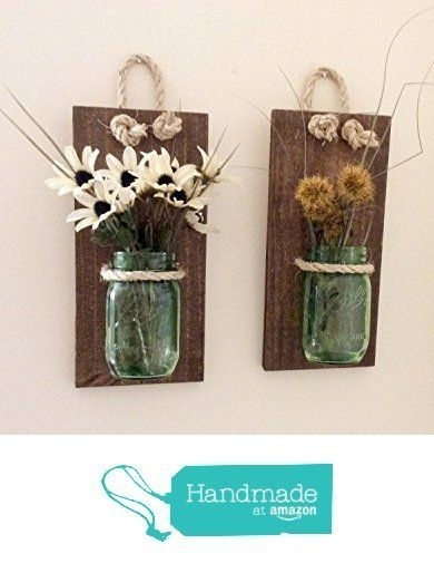 Mason Jar Wall Sconce (Set Of Two) Hand Crafted Rustic Wall Decor Throughout Mason Jar Wall Art (View 10 of 10)