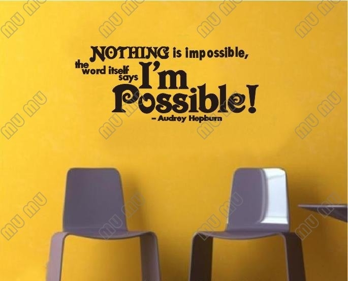 Nothing Is Impossible The Word Itself Says I'm Possible Vinyl Wall Pertaining To Inspirational Quotes Wall Art (View 7 of 10)