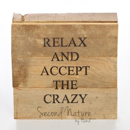 "Relax And Accept The Crazy 6"" X 6"" Wall Art – Original Wood – Second Regarding Relax Wall Art (Image 4 of 10)"