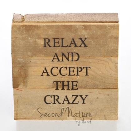 "Relax And Accept The Crazy 6"" X 6"" Wall Art – Original Wood – Second Regarding Relax Wall Art (Photo 8 of 10)"
