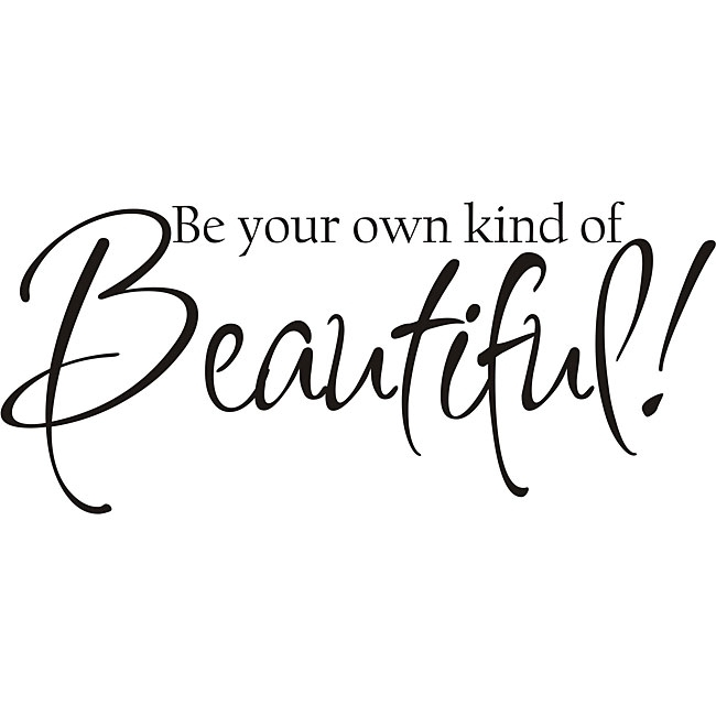 Shop Design On Style Decorative 'be Your Own Kind Of Beautiful Within Be Your Own Kind Of Beautiful Wall Art (View 8 of 10)