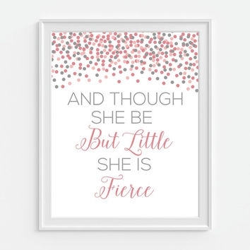Shop Though She Be But Little She Is Fierce Art On Wanelo With Regard To Though She Be But Little She Is Fierce Wall Art (View 8 of 10)