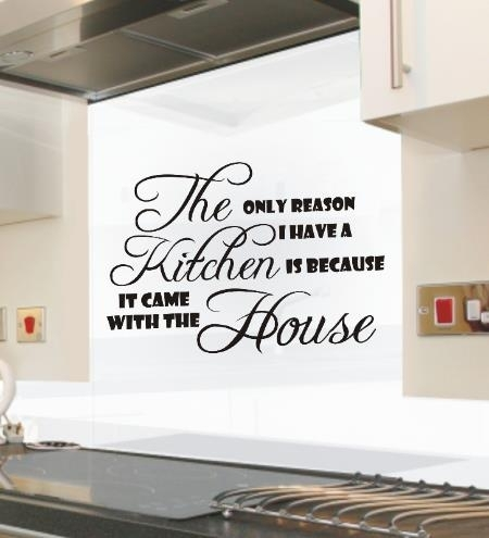 The Only Reason I Have A Kitchen Funny Kitchen Wall Art Sticker In Wall Art For Kitchen (Image 8 of 10)