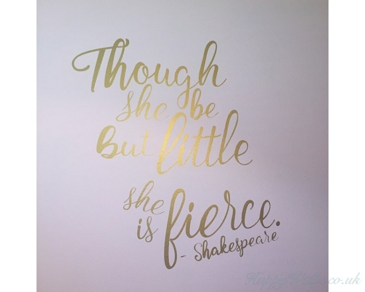 Though She Be But Little She Is Fierce – Shakespeare Quotes Wall Pertaining To Though She Be But Little She Is Fierce Wall Art (View 10 of 10)