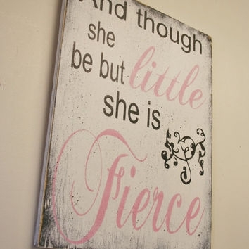 Though She Be But Little She Is Fierce Wall Art Shop She Be But With Though She Be But Little She Is Fierce Wall Art (Photo 5 of 10)