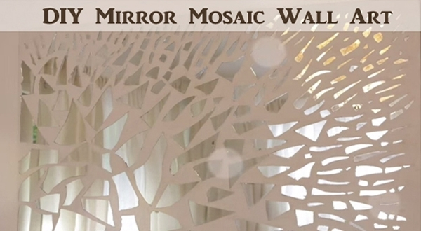 Video] Diy Mirror Mosaic Wall Art – Diy Scoop Regarding Mirror Mosaic Wall Art (Image 10 of 10)