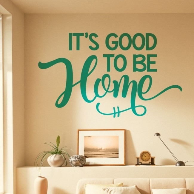 Wall Designer | It's Good To Be Home – Home Wall Quote, Wall Art For Home Wall Art (View 6 of 10)