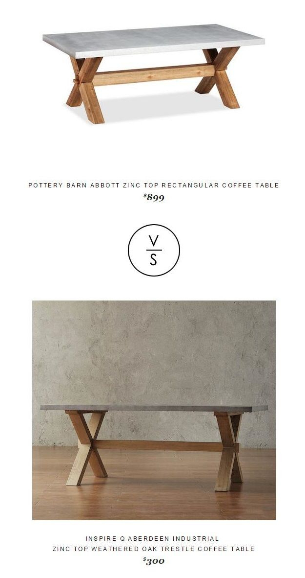 Pottery Barn Abbott Zinc Top Rectangular Coffee Table Intended For Aberdeen Industrial Zinc Top Weathered Oak Trestle Coffee Tables (View 16 of 25)